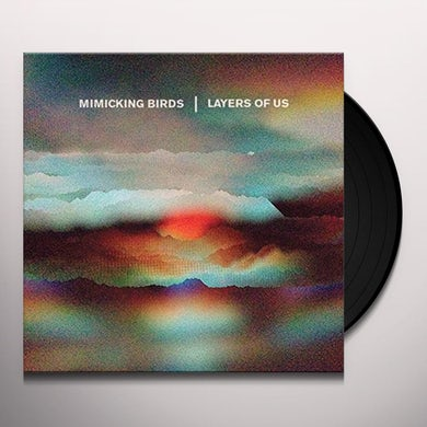 Mimicking Birds LAYERS OF US Vinyl Record