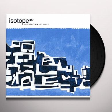 Isotope 217 UNSTABLE MOLECULE Vinyl Record