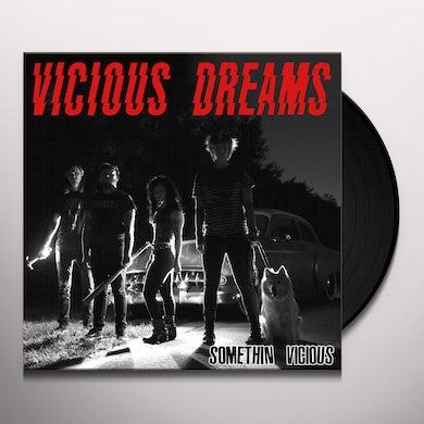 Vicious Dreams SOMETHIN' VICIOUS Vinyl Record