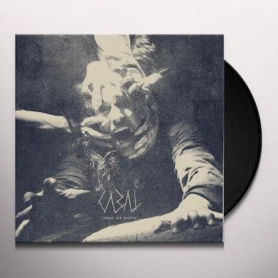 Cabal Drag Me Down Vinyl Record