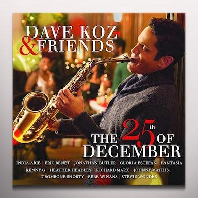 DAVE KOZ & FRIENDS: THE 25TH OF DECEMBER Vinyl Record - Colored Vinyl