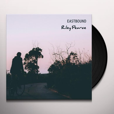 Riley Pearce EASTBOUND Vinyl Record