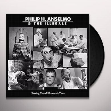 Philip Anselmo & Illegals CHOOSING MENTAL ILLNESS AS A VIRTUE Vinyl Record