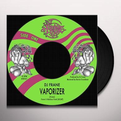 DJ Frane VAPORIZER / YOU CAN PUT IT RIGHT HERE Vinyl Record
