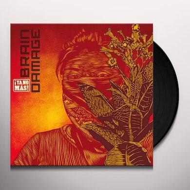 Brain Damage YA NO MAS Vinyl Record