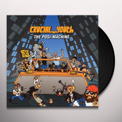 Crucial Youth POSI MACHINE Vinyl Record