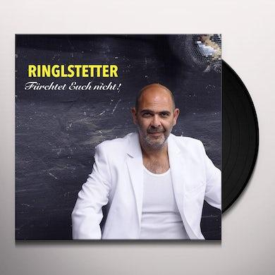 Ringlstetter FUERCHTET EUCH NICHT Vinyl Record