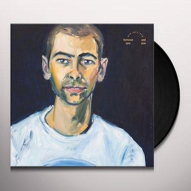 BETWEEN NOW & NOW Vinyl Record
