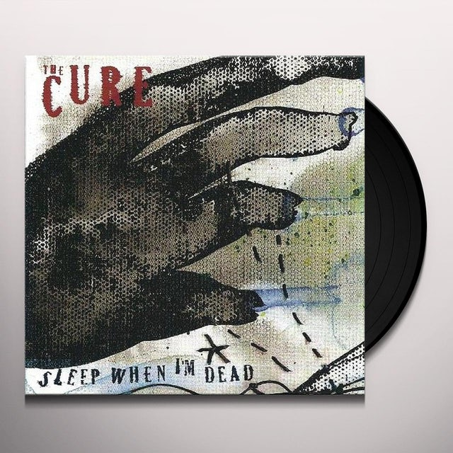 The Cure SLEEP WHEN I'M DEAD Vinyl Record