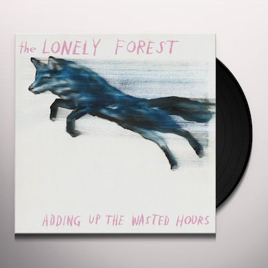 Lonely Forest ADDING UP THE WASTED HOURS Vinyl Record