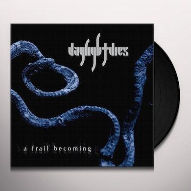 Daylight Dies FRAIL BECOMING Vinyl Record