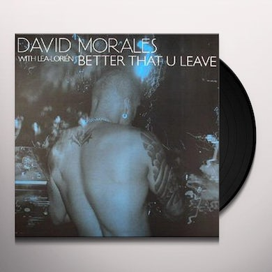 David Morales BETTER THAT YOU LEAVE Vinyl Record