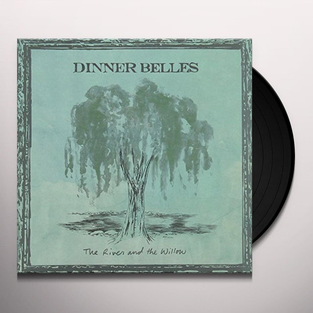 DINNER BELLES RIVER & THE WILLOW Vinyl Record