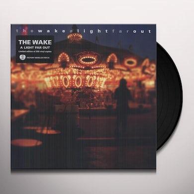 Wake LIGHT FAR OUT Vinyl Record