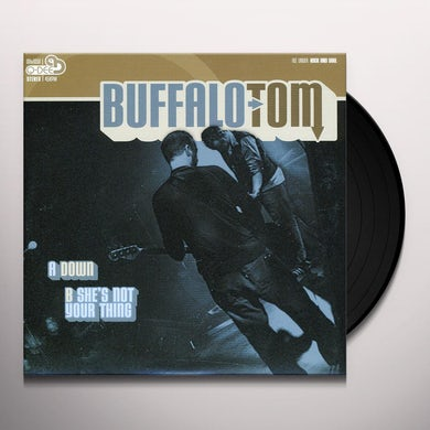 Buffalo Tom DOWN / SHE'S NOT YOUR THING Vinyl Record