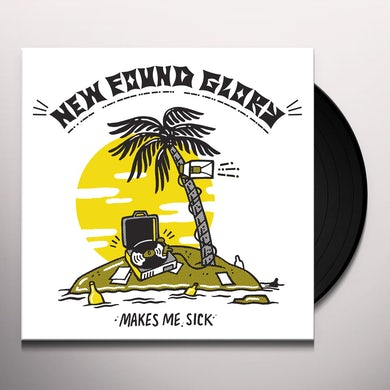 New Found Glory MAKES ME SICK Vinyl Record