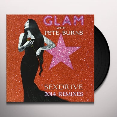Glam Feat. Pete Burns SEX DRIVE (2014 REMIXES) Vinyl Record