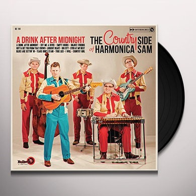 COUNTRY SIDE OF HARMONICA SAM DRINK AFTER MIDNIGHT Vinyl Record