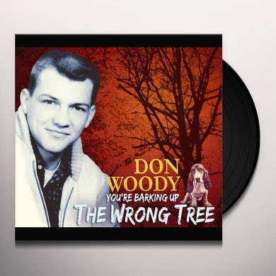 YOU'RE BARKING UP THE WRONG TREE Vinyl Record