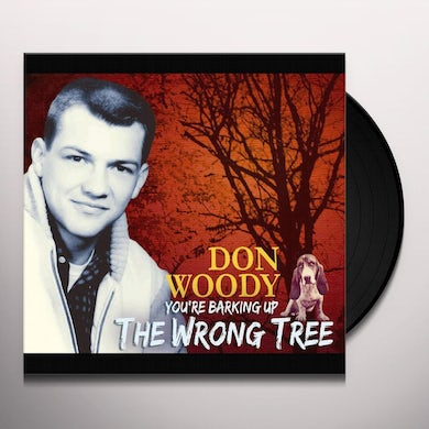 Don Woody YOU'RE BARKING UP THE WRONG TREE Vinyl Record