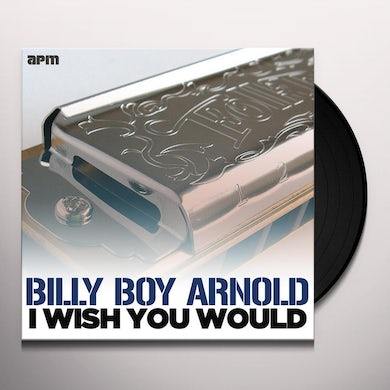 Billy Boy Arnold I WISH YOU WOULD Vinyl Record