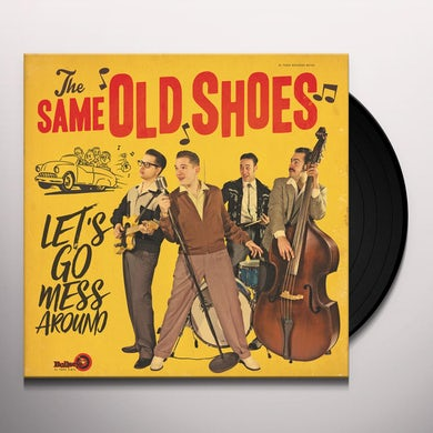 SAME OLD SHOES LET'S GO MESS AROUND Vinyl Record