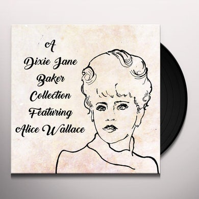 Dixie J. Baker A DIXIE JANE BAKER COLLECTION FEAT. ALICE WALLACE Vinyl Record