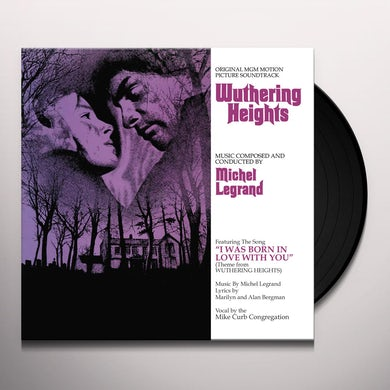 Michel Legrand WUTHERING HEIGHTS: ORIGINAL MGM MOTION PICTURE Vinyl Record