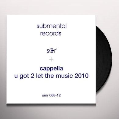 Cappella U GOT 2 LET THE MUSIC 2010 Vinyl Record