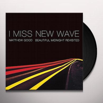 Matthew Good I MISS NEW WAVE: BEAUTIFUL MIDNIGHT REVISITED Vinyl Record