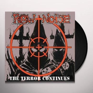 Raw Noise TERROR CONTINUES Vinyl Record