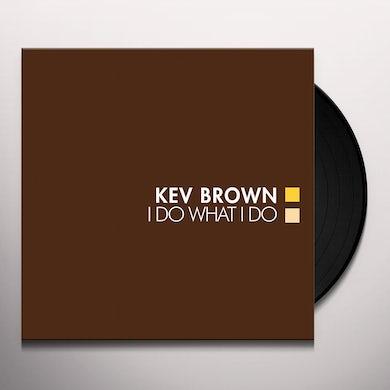 Kev Brown I DO WHAT I DO Vinyl Record