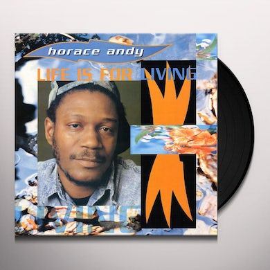 Horace Andy LIFE IS FOR LIVING Vinyl Record