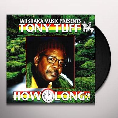 Tony Tuff HOW LONG Vinyl Record