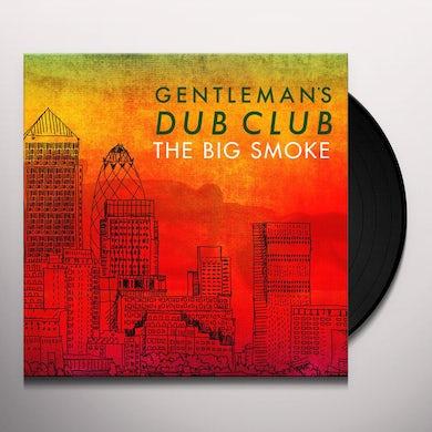 GENTLEMAN'S DUB CLUB BIG SMOKE Vinyl Record