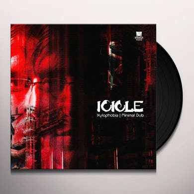 Icicle XYLOPHOBIA/MINIMAL DUB Vinyl Record - UK Release