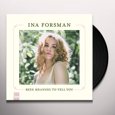 Ina Forsman BEEN MEANING TO TELL YOU Vinyl Record