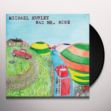 Michael Hurley BAD MR. MIKE Vinyl Record