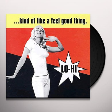 Lo-Hi KIND OF LIKE A FEEL GOOD THING Vinyl Record