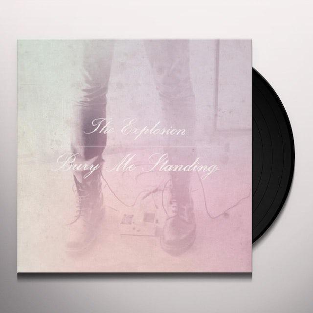 Explosion BURY ME STANDING Vinyl Record