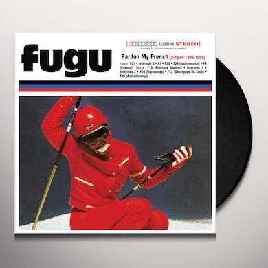 Fugu PARDON MY FRENCH (25TH ELEFANT ANNIVERSARY REISSUE Vinyl Record