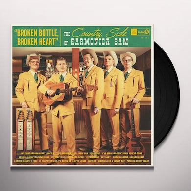 COUNTRY SIDE OF HARMONICA SAM BROKEN BOTTLE BROKEN HEART Vinyl Record