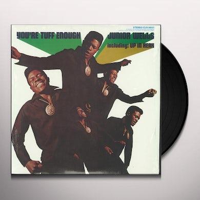 Junior Wells YOU'RE TOUGH ENOUGH Vinyl Record