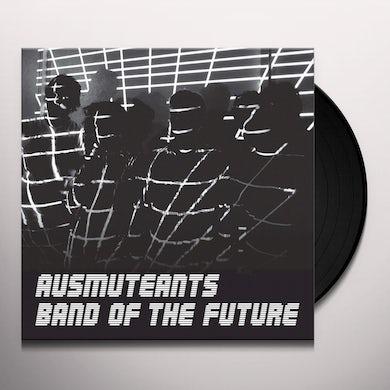 Ausmuteants BAND OF THE FUTURE Vinyl Record