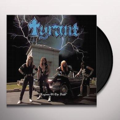 Tyrant LEGIONS OF THE DEAD Vinyl Record