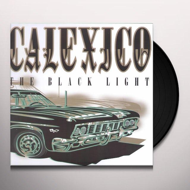 Calexico BLACK LIGHT Vinyl Record