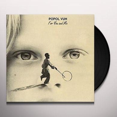 Popol Vuh FOR YOU & ME Vinyl Record