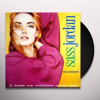 Sass Jordan TELL SOMEBODY Vinyl Record