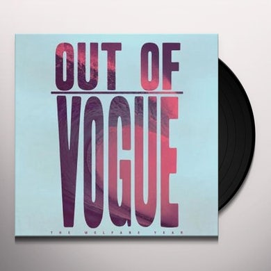 Out Of Vogue WELFARE YEAR Vinyl Record