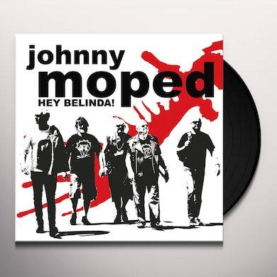 Johnny Moped HEY BELINDA Vinyl Record